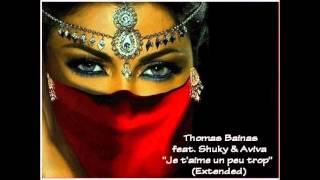 Thomas Bainas feat. Shuky & Aviva - Je t'aime un peu trop (Extended)