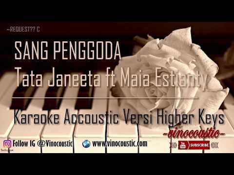 Tata Janeeta feat Maia Estianty - Sang Penggoda Karaoke Akustik Versi Higher Keys