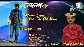 """Title Song Of Album """"SUM"""" Maga Sum  Vocal  Ibrahim john Lyrics Zafar Waqar Taj  2018"""
