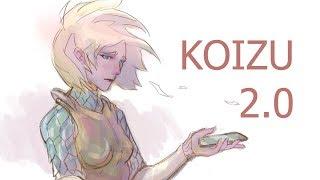 Koizu 2.0  I'm back!