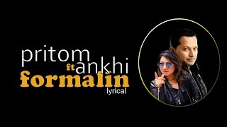 PRITOM feat ANKHI ALAMGIR ।। FORMALIN ।। NEW LYRICAL SONG 2017