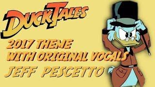 DuckTales (2017) Theme | Original Vocals | Jeff Pescetto