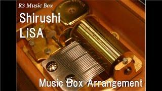 Shirushi/LiSA [Music Box] (Anime