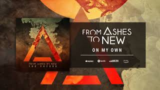 From Ashes To New - On My Own (Official Audio)