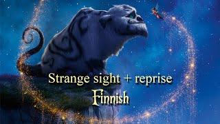 Strange sight + reprise - Finnish