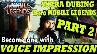 VOICE IMPRESSION OF HEROES Mobile Legends: Bang Bang (PART 2)
