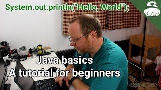 Java basics: a tutorial for beginners