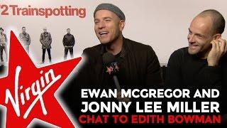 Ewan McGregor & Jonny Lee Miller Talk T2 Trainspotting With Edith Bowman