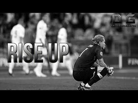 Loris Karius Rise Up Goalkeeper Motivation