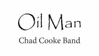 Oil Man - Chad Cooke Band
