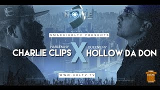CHARLIE CLIPS VS HOLLOW DA DON  SMACK/ URL (OFFICIAL VERSION)
