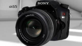 α65 from Sony: Official Video Release [Full HD 1080p]