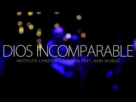 Xxx Mp4 Dios Incomparable Instituto Canzion Colombia Feat Bani Muoz 3gp Sex