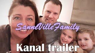 SanneVilleFamily - Kanal Trailer