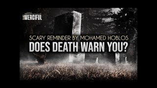 Does Death Warn You? | Scary Reminder by Mohamed Hoblos