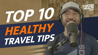 Top 10 Healthy Travel Tips + Science-Based Reasons You Need To Travel More
