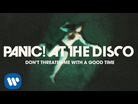 Panic At The Disco Don t Threaten Me With A Good Time OFFICIAL VIDEO