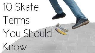 10 Skateboarding Terms You Should Know