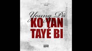 Young Pô - Ko yan taye bi (Son Officiel)