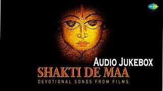 Navratri Special | Shakti De Maa | Hindi Devotional Song | Audio Juke Box