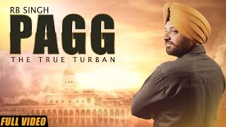 New Punjabi Songs 2016 | Pagg | Official Video [Hd] | RB Singh | Latest Punjabi Songs 2016