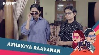 Azhakiya Raavanan - Dubstars - Kappa TV