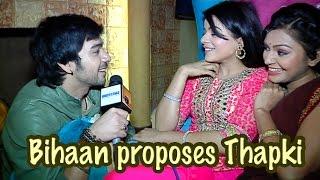 Bihaan proposes Thapki