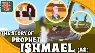 Quran Stories for Kids in English | Prophet Ishmael (AS) | Prophet Stories For Children