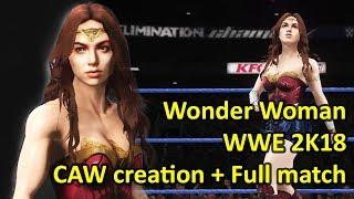 WWE 2K18 - Wonder Woman CAW Creation time-lapse + Full match!