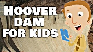 Hoover Dam For Kids | Social Studies Video Lesson