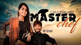 Master Chef - Mr. Brown || Latest Punjabi Songs 2017 || Leinster Productions