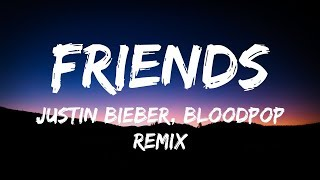 Justin Bieber & Julia Michaels - Friends (Lyrics / Lyric Video) ft. BloodPop®
