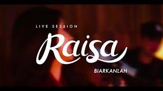 Raisa - Biarkanlah (Live Session)