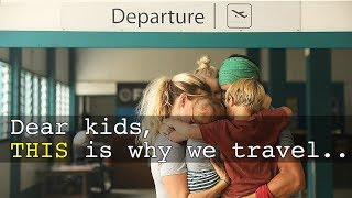 Travel With Kids : WHY WE DID IT