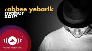 Maher Zain - Rabbee Yebarik (English)  | Official Audio 2016