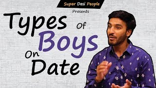 Super Desi People - | Types Of Boys On A Date