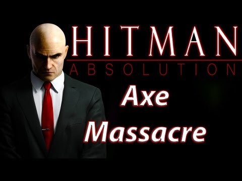 Hitman Absolution - Axe Massacre