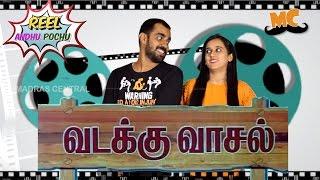 Reel Anthu Pochu | Episode 8 |  Vadakku Vaasal | Old movie review | Madras Central