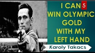 The Greatest Real-Life motivational Story of Karoly Takacs