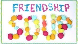 Video Lesson - Friendship Soup Recipe