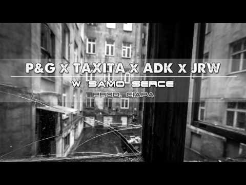 P&G - W samo serce ft.TAXITA & ADK & JRW / Prod.Ciapa