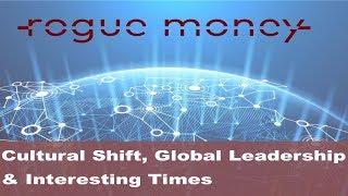 Rogue Mornings - Cultural Shift, Global Leadership & Interesting Times (12/08/17)