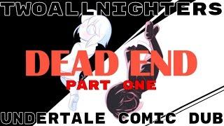 Dead End - Part 1 - Undertale Comic Dub