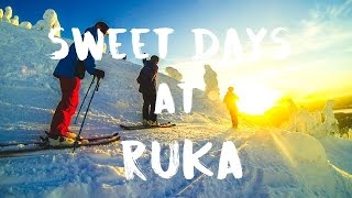 Sweet days at RUKA