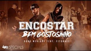 Encostar Bem Gostosinho - Duas Medidas ft. FitDance - (Clipe Oficial) | FitDance Specials