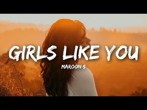 Maroon 5 - Girls Like You (Lyrics)