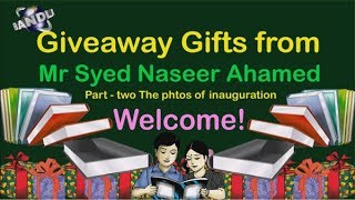 Giveaway Gifts from Mr Syed Naseer Ahamed Part-two The Photos of inauguration