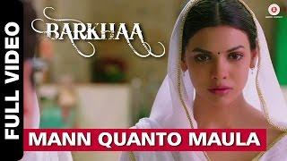 Mann Quanto Maula Full Video | Barkhaa | Taaha Shah, Sara Lorren, Rashul Tandon & Sonam Sharma