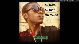 Ekirinyeri-Naf One(Going Home Riddim)