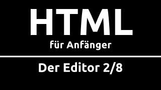 HTML Crashkurs für Anfänger in 90 Min [2/8] | DER EDITOR